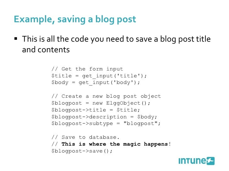 <ul><li>This is all the code you need to save a blog post title and contents </li></ul>Example, saving a blog post // Get ...