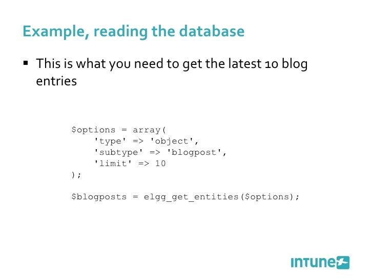 Example, reading the database <ul><li>This is what you need to get the latest 10 blog entries </li></ul>$options = array( ...