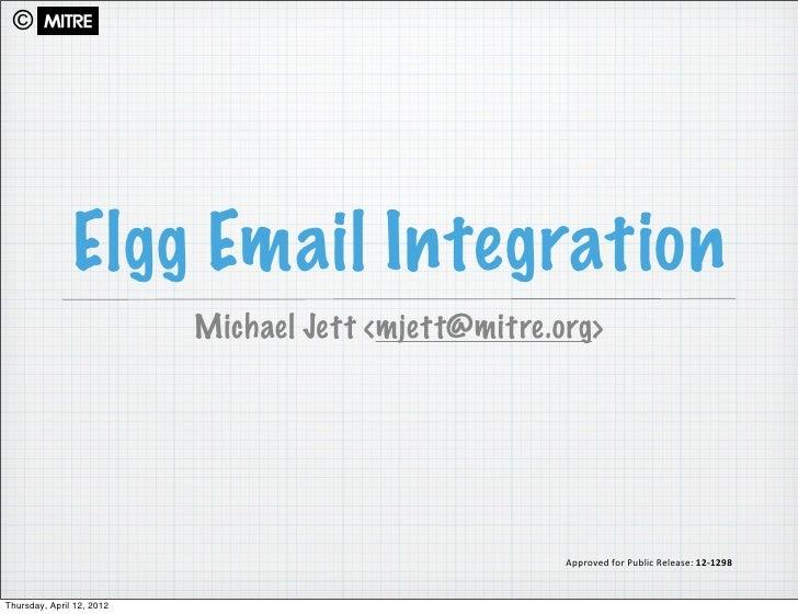 ©               Elgg Email Integration                           Michael Jett <mjett@mitre.org>                           ...