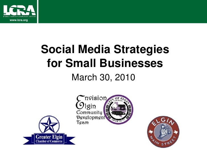 Social Media Strategies for Small Businesses<br />March 30, 2010<br />