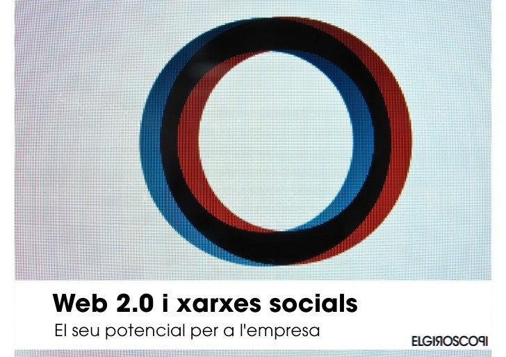 Web 2.0 i xarxes socials El seu potencial per a l'empresa