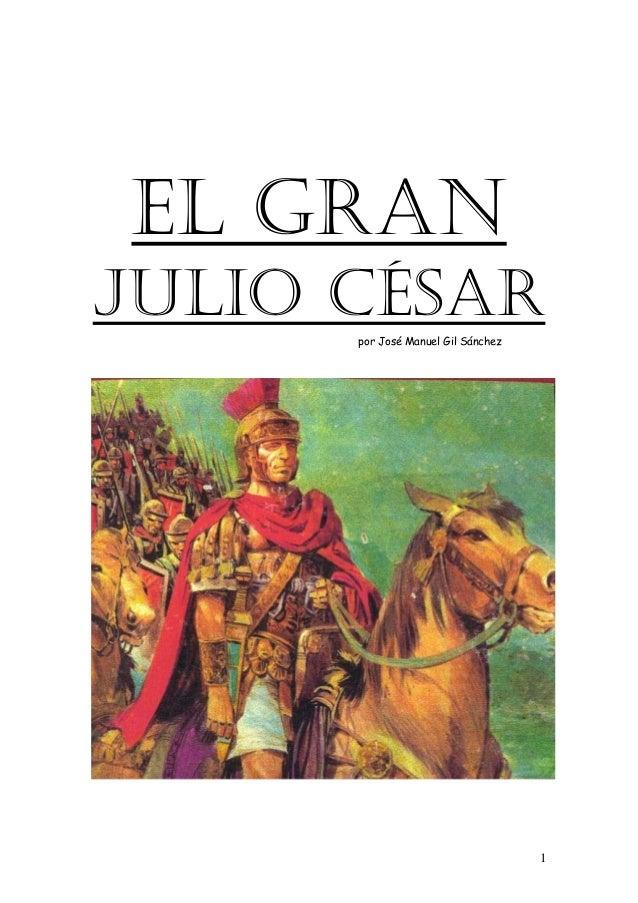 EL GRAN JULIO CÉSARpor José Manuel Gil Sánchez 1