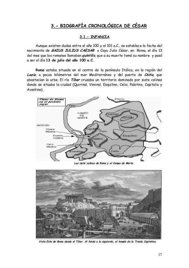 3.- BIOGRAFÍA CRONOLÓGICA DE CÉSAR 3.1.- INFANCIA Aunque existen dudas entre el año 100 y el 101 a.C., se establece la fec...