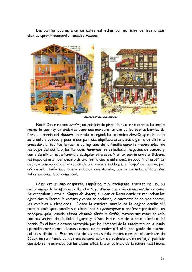 Los barrios pobres eran de calles estrechas con edificios de tres a seis plantas aproximadamente llamados insulae. Recreac...