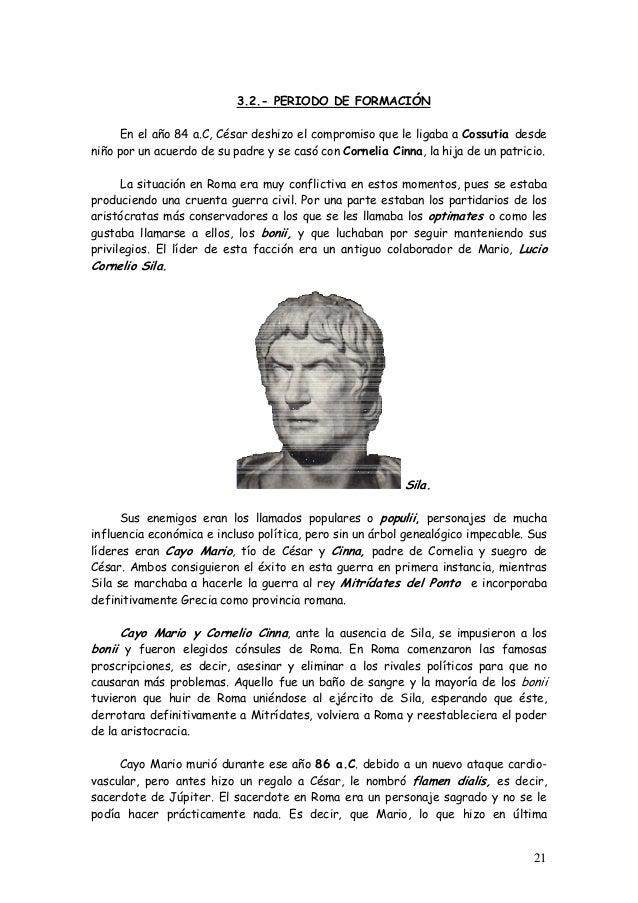 3.2.- PERIODO DE FORMACIÓN En el año 84 a.C, César deshizo el compromiso que le ligaba a Cossutia desde niño por un acuerd...