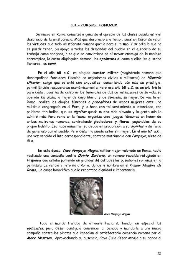 3.3.- CURSUS HONORUM De nuevo en Roma, comenzó a ganarse el aprecio de las clases populares y el desprecio de la aristocra...