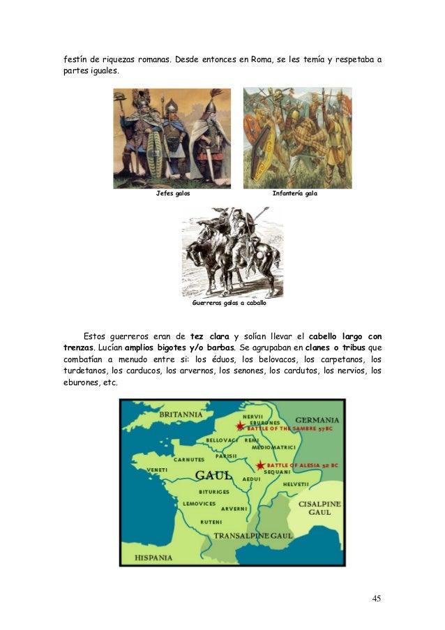 festín de riquezas romanas. Desde entonces en Roma, se les temía y respetaba a partes iguales. Jefes galos Infantería gala...