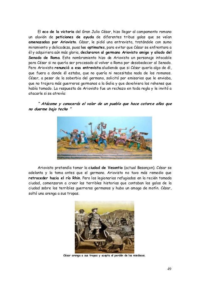 El eco de la victoria del Gran Julio César, hizo llegar al campamento romano un aluvión de peticiones de ayuda de diferent...