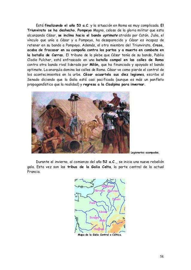 Está finalizando el año 53 a.C. y la situación en Roma es muy complicada. El Triunvirato se ha deshecho. Pompeyo Magno, ce...