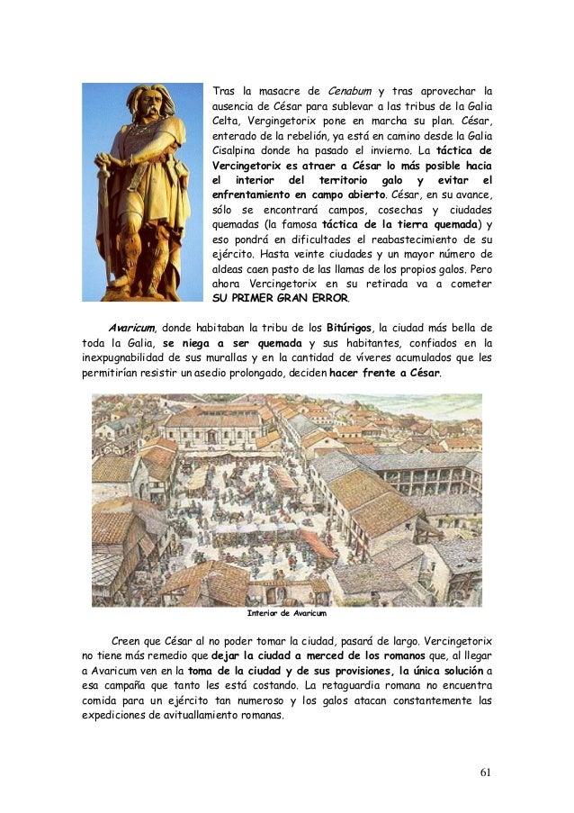 Tras la masacre de Cenabum y tras aprovechar la ausencia de César para sublevar a las tribus de la Galia Celta, Vergingeto...