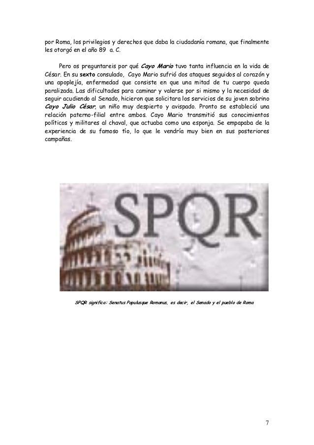 por Roma, los privilegios y derechos que daba la ciudadanía romana, que finalmente les otorgó en el año 89 a. C. Pero os p...