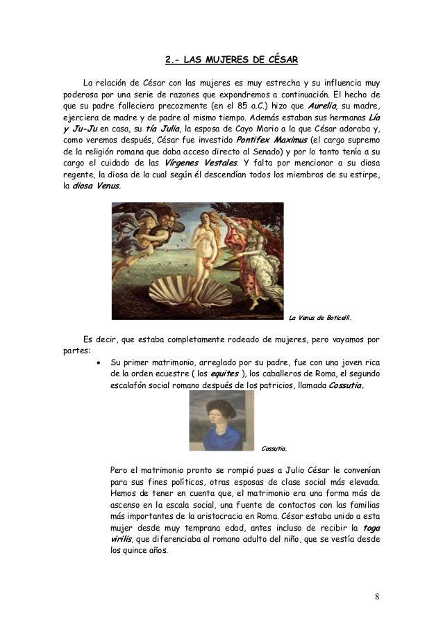 2.- LAS MUJERES DE CÉSAR La relación de César con las mujeres es muy estrecha y su influencia muy poderosa por una serie d...