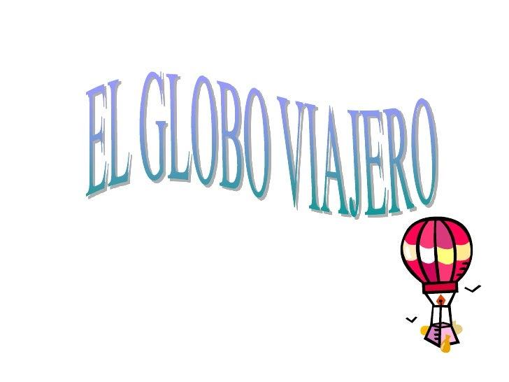EL GLOBO VIAJERO<br />