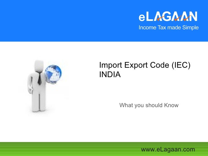 Import Export Code (IEC) INDIA What you should Know