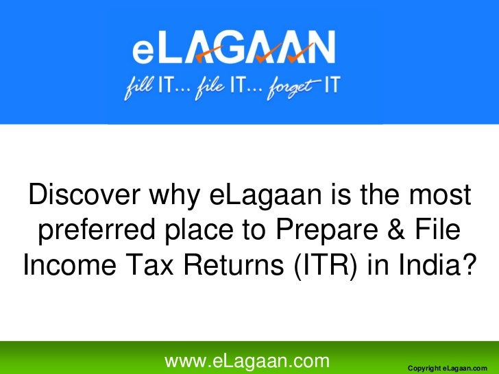 Discover why eLagaan is the most  preferred place to Prepare  File Income Tax Returns (ITR) in India?             www.eLag...