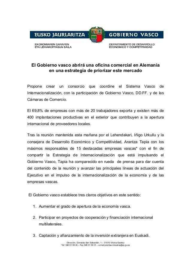 Dirección, Donostia-San Sebastián, 1 – 01010 Vitoria-GasteizTef. 945 01 99 43 – Fax 945 01 99 31 – e-mail:prentsa-industri...