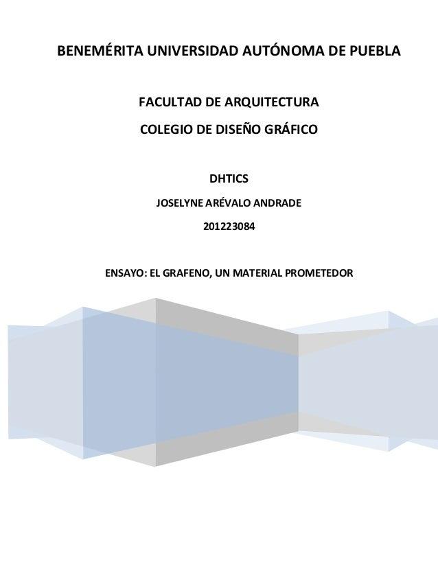 BENEMÉRITA UNIVERSIDAD AUTÓNOMA DE PUEBLA FACULTAD DE ARQUITECTURA COLEGIO DE DISEÑO GRÁFICO  DHTICS JOSELYNE ARÉVALO ANDR...