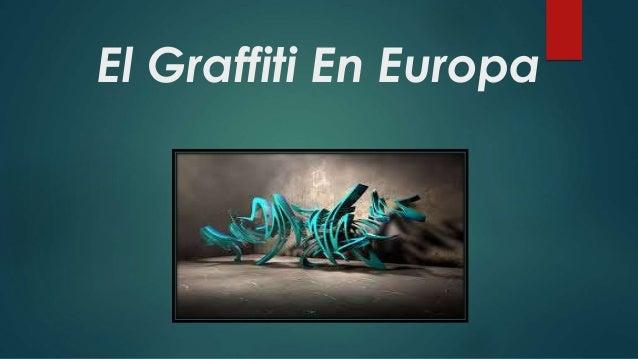 El Graffiti En Europa