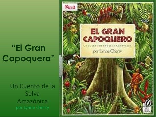 """""""El Gran Capoquero"""" Un Cuento de la Selva Amazónica por Lynne Cherry"""