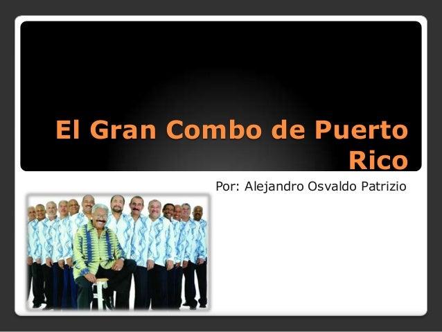 El Gran Combo de Puerto Rico Por: Alejandro Osvaldo Patrizio