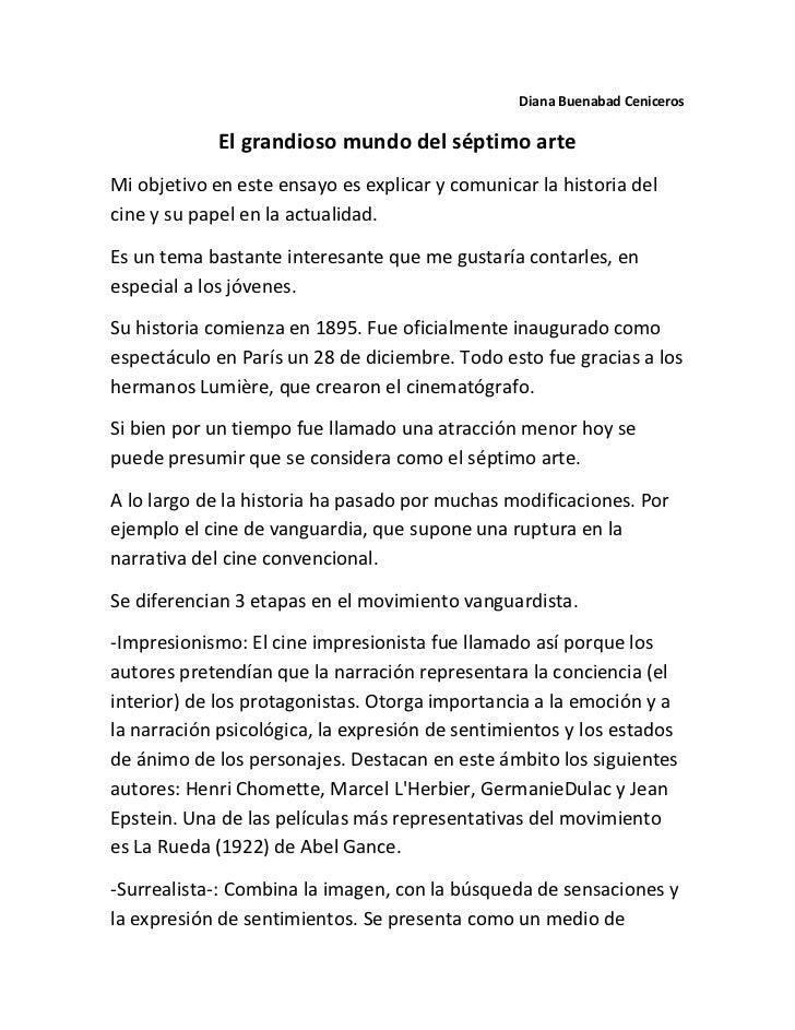Diana Buenabad Ceniceros             El grandioso mundo del séptimo arteMi objetivo en este ensayo es explicar y comunicar...