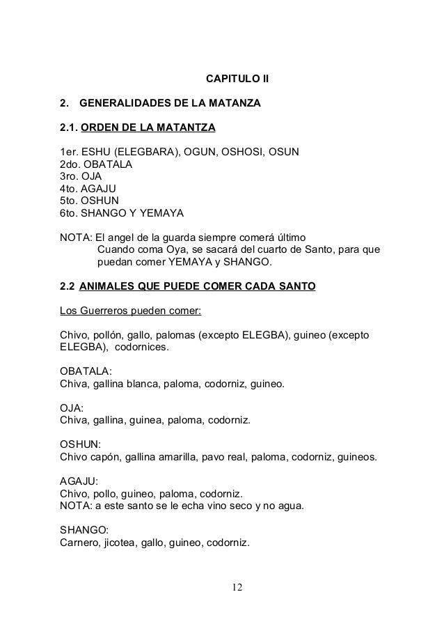 CAPITULO II 2. GENERALIDADES DE LA MATANZA 2.1. ORDEN DE LA MATANTZA 1er. ESHU (ELEGBARA), OGUN, OSHOSI, OSUN 2do. OBATALA...