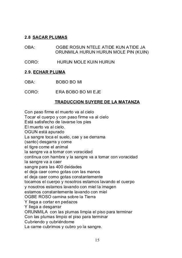 2.8 SACAR PLUMAS OBA: OGBE ROSUN NTELE ATIDE KUN ATIDE JA ORUNMILA HURUN HURUN MOLE PIN (KUIN) CORO: HURUN MOLE KUIN HURUN...