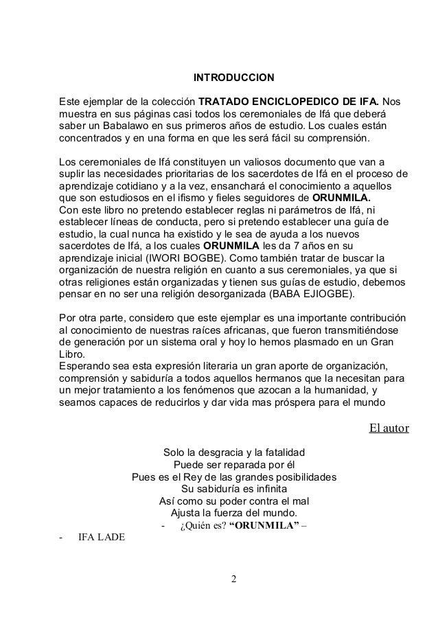 INTRODUCCION Este ejemplar de la colección TRATADO ENCICLOPEDICO DE IFA. Nos muestra en sus páginas casi todos los ceremon...
