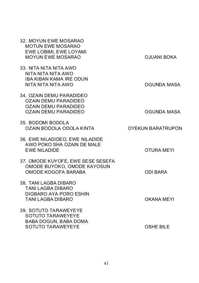 32. MOYUN EWE MOSARAO MOTUN EWE MOSARAO EWE LOBIMI, EWE LOYAMI MOYUN EWE MOSARAO OJUANI BOKA 33. NITA NITA NITA AWO NITA N...