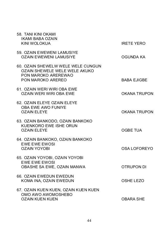 58. TANI KINI OKAMI IKAMI BABA OZAIN KINI WOLOKUA IRETE YERO 59. OZAIN EWEWENI LAMUSIYE OZAIN EWEWENI LAMUSIYE OGUNDA KA 6...