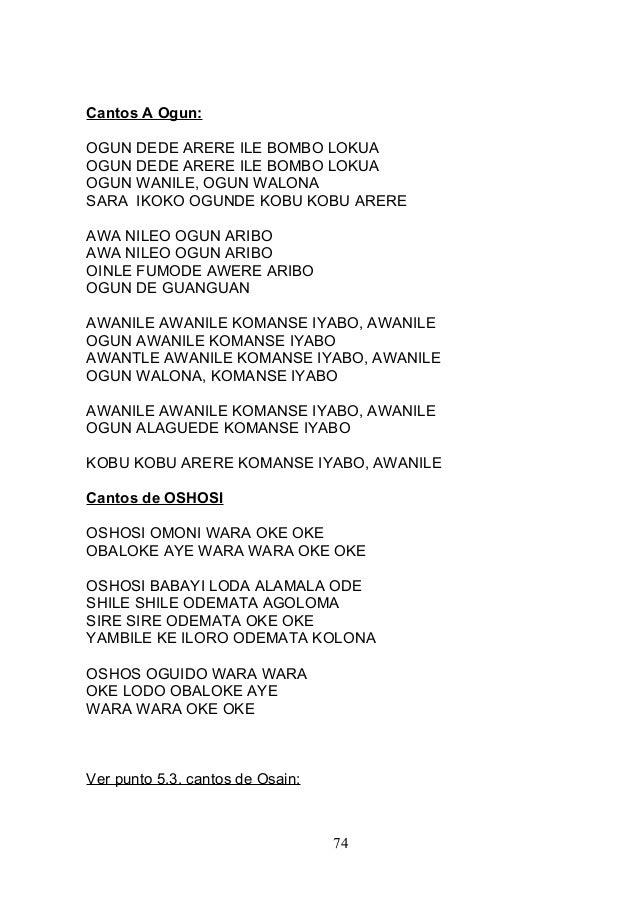 Cantos A Ogun: OGUN DEDE ARERE ILE BOMBO LOKUA OGUN DEDE ARERE ILE BOMBO LOKUA OGUN WANILE, OGUN WALONA SARA IKOKO OGUNDE ...