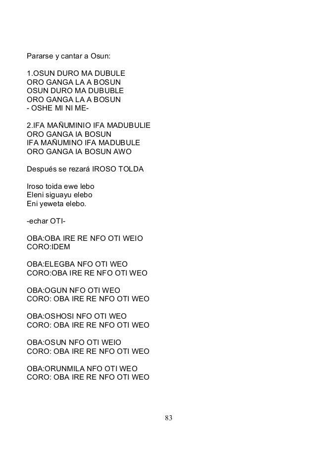 Pararse y cantar a Osun: 1.OSUN DURO MA DUBULE ORO GANGA LA A BOSUN OSUN DURO MA DUBUBLE ORO GANGA LA A BOSUN - OSHE MI NI...