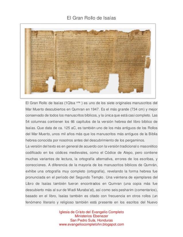 El Gran Rollo de Isaías  El Gran Rollo de Isaías (1QIsa  una  ) es uno de los siete originales manuscritos del  Mar Muerto...