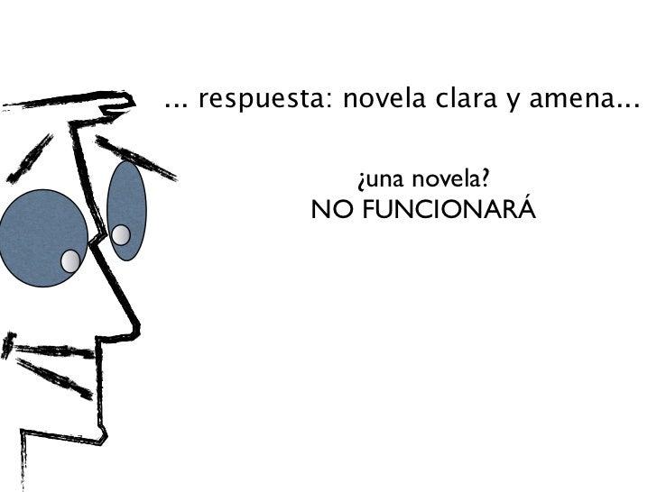 *... respuesta: novela clara y amena...                    TO               EC             ¿una novela?           NO FUNCI...