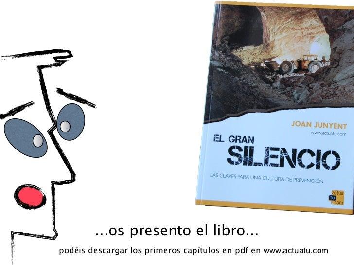 """""""El Gran Silencio""""     es una novela parala prevención de accidentes."""