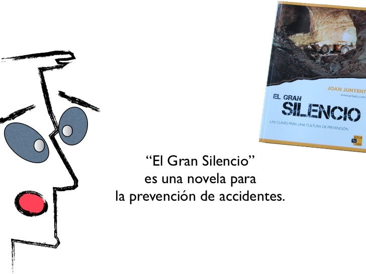 """""""El Gran Silencio""""       es una novela para  la prevención de accidentes.           Se utiliza enEmpresas, Escuelas y Auto..."""