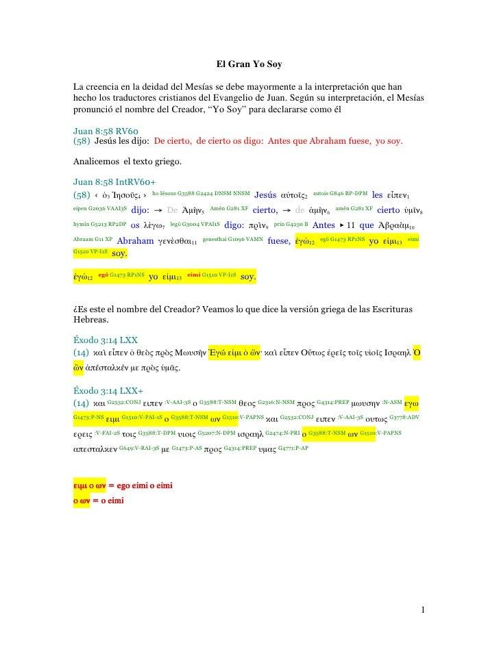 El Gran Yo Soy  La creencia en la deidad del Mesías se debe mayormente a la interpretación que han hecho los traductores c...