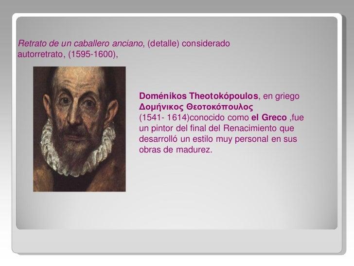 Retrato de un caballero anciano, (detalle) consideradoautorretrato, (1595-1600),                              Doménikos Th...
