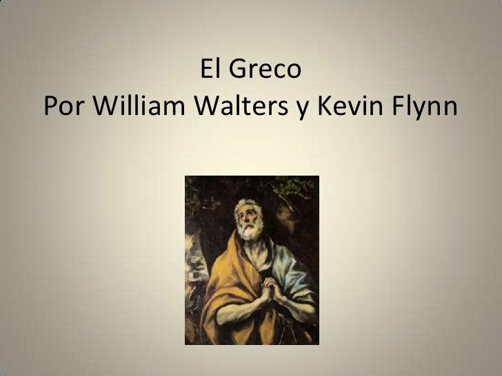El GrecoPor William Walters y Kevin Flynn