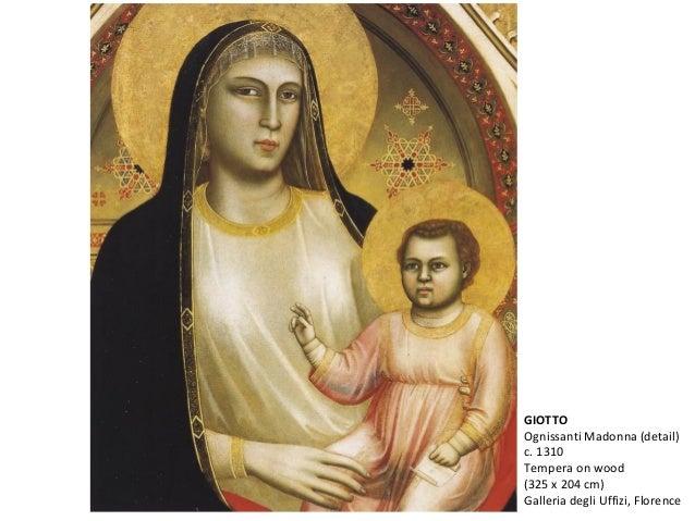 GIOTTO Ognissanti Madonna (detail) c. 1310 Tempera on wood (325 x 204 cm) Galleria degli Uffizi, Florence
