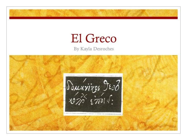 El Greco By Kayla Desroches