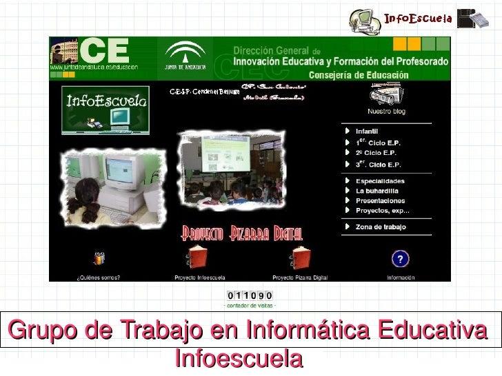 Infoescuela  Grupo de Trabajo en Informática Educativa