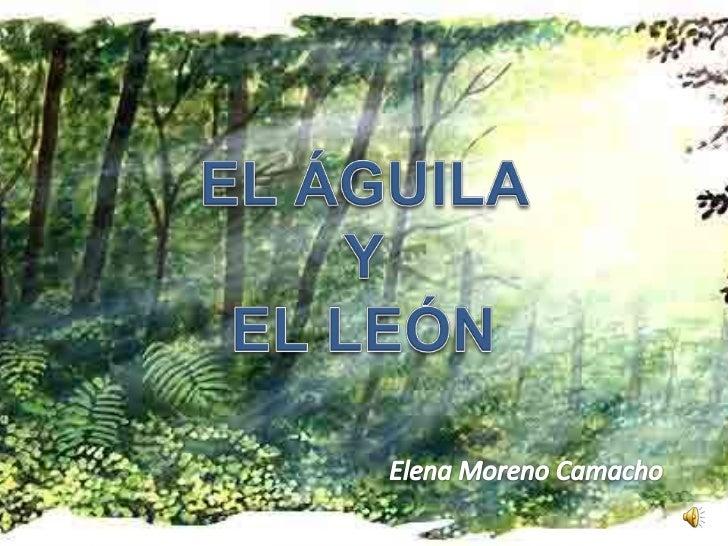 EL ÁGUILA Y EL LEÓN<br />Elena Moreno Camacho<br />