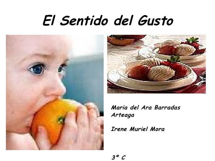 El Sentido del Gusto Maria del Ara Barradas Arteaga Irene Muriel Mora 3º C
