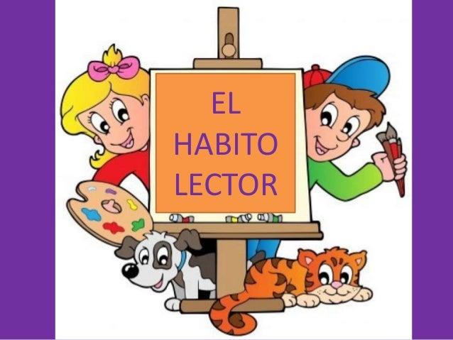 EL HABITO LECTOR