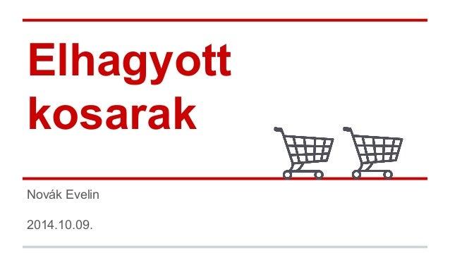 Elhagyott  kosarak  Novák Evelin  2014.10.09.