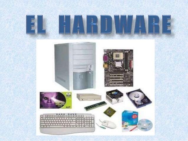 Sistema de Hardware El sistema de Hardware corresponde a laspartes físicas y tangibles del computador,como circuitos elec...