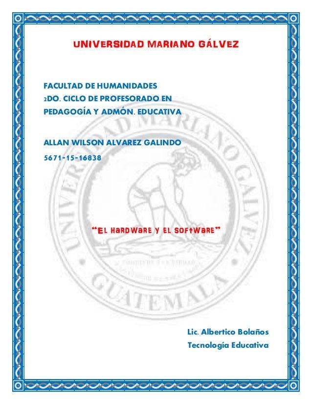 UNIVERSIDAD MARIANO GÁLVEZ FACULTAD DE HUMANIDADES 2DO. CICLO DE PROFESORADO EN PEDAGOGÍA Y ADMÓN. EDUCATIVA ALLAN WILSON ...