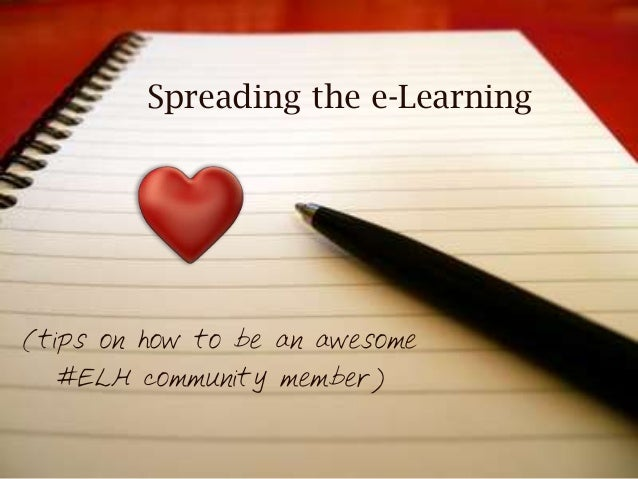 Spreading the e-Learning (tips on how to be an awesome #ELH community member)