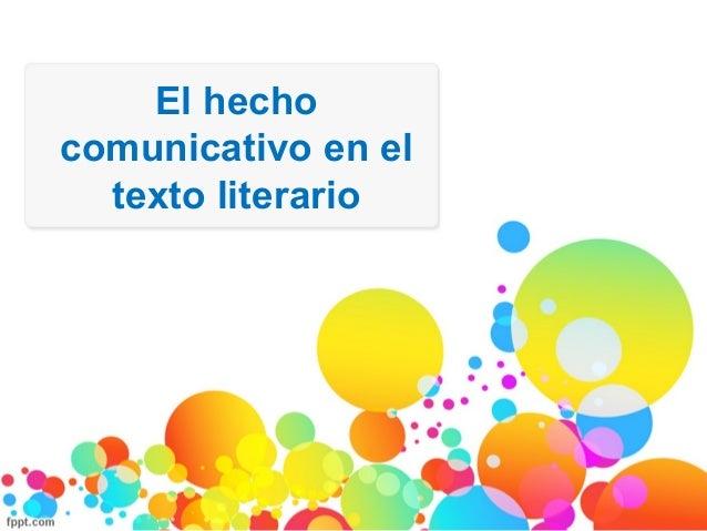 El hechocomunicativo en el  texto literario